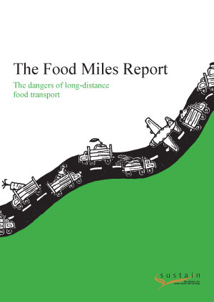 The Food Miles Report - the dangers of long-distance food transport