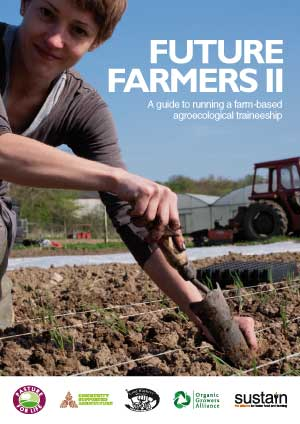 Future Farmers II: A guide to running a farm-based agroecological traineeship
