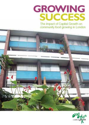 Growing Success: The impact of Capital Growth on community food growing in London