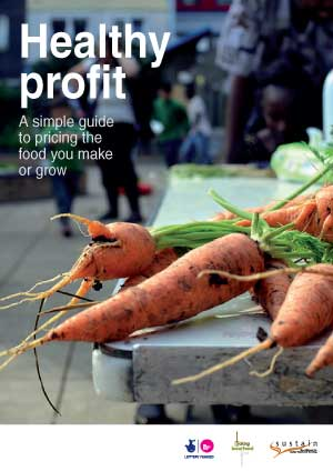 A Healthy Profit - a simple guide to pricing the food you make or grow