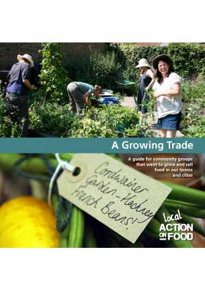 A Growing Trade - a guide for community groups growing food to sell in our towns and cities