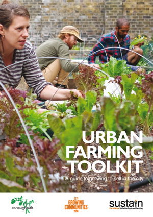 Urban Farming Toolkit: A guide to growing to sell in the city