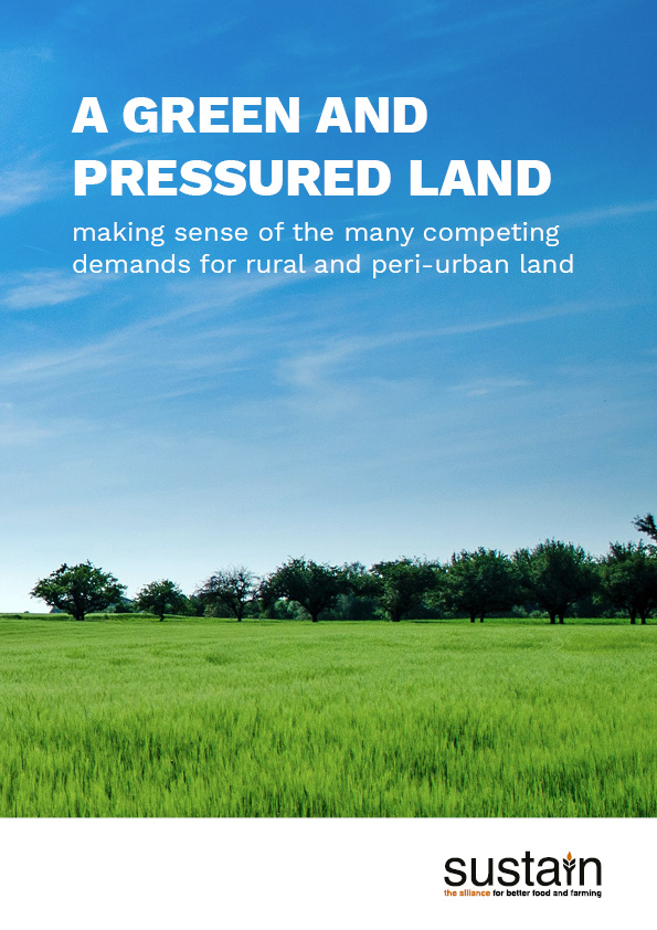 A green and pressured land - new report on making sense of the many competing demands for rural and peri-urban land