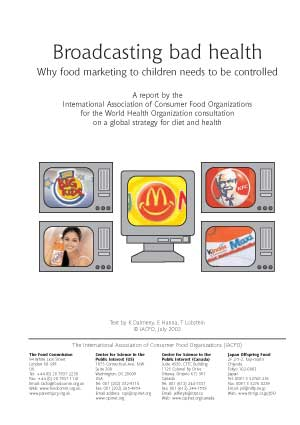 Broadcasting Bad Health: Why food marketing to children needs to be controlled