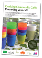 Cracking Community Cafes: Promoting your cafe
