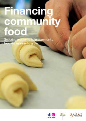 Financing community food: Securing money to help community food enterprises to grow