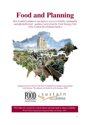 Food and Planning: How London�s planners can improve access to healthy and sustainable food