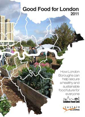 Good Food for London 2011 - London Borough maps of progress on healthy and sustainable food