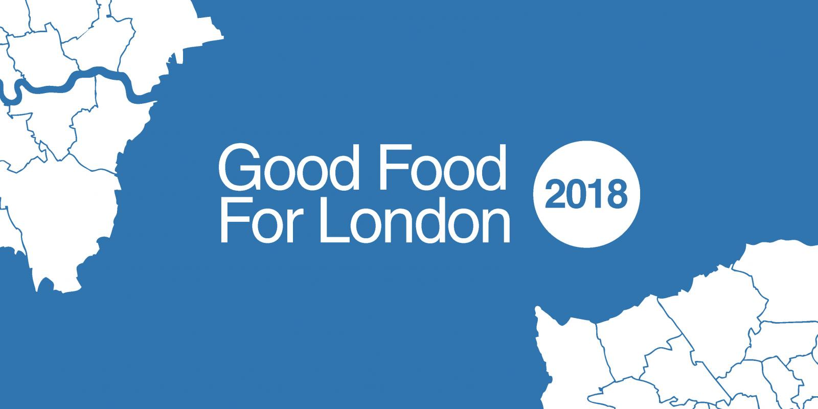 sustainweb.org - Good Food For London: How London boroughs can help secure a healthy and sustainable food future